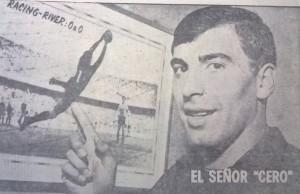 El Señor Cero. Agustín Mario Cejas. 21 años. Era la sensación: tenía invicta su valla jugados cinco partidos.